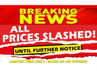 ALL PRICES SLASHED UNTIL FURTHER NOTICE!